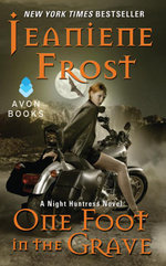One Foot in the Grave : A Night Huntress Novel - Jeaniene Frost