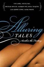 Alluring Tales--Awaken the Fantasy : Awaken the Fantasy - Sasha White