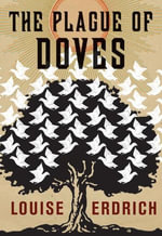 The Plague of Doves : A Novel - Louise Erdrich