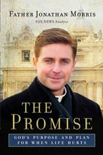 The Promise : God's Purpose and Plan for When Life Hurts - Father Jonathan Morris