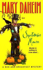 September Mourn : A Bed-And-Breakfast Mystery - Mary Daheim