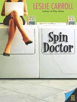 Spin Doctor - Leslie Carroll