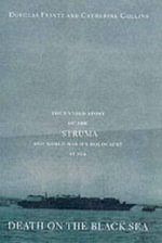 Death on the Black Sea : The Untold Story of the 'Struma' and World War II's Holocaust at Sea - Douglas Frantz