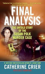Final Analysis : The Untold Story of the Susan Polk Murder Case - Catherine Crier