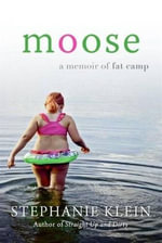 Moose : A Memoir - Stephanie Klein