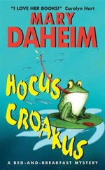 Hocus Croakus : A Bed-and-Breakfast Mystery - Mary Daheim