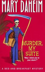 Murder, My Suite : Bed-and-Breakfast Mysteries - Mary Daheim