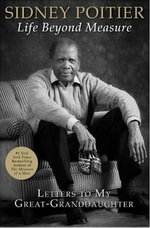 Life Beyond Measure : Letters to My Great-Granddaughter - Sidney Poitier