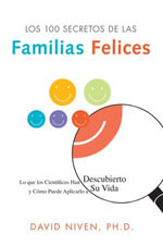 100 Simple Secrets of Happy Families : What Scientists Have Learned and How You Can Use It - David Niven, PhD