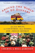 Around the World in 80 Dinners - Bill Jamison