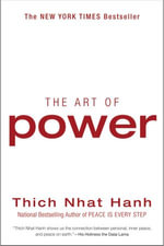 The Art of Power - Thich Nhat Hanh