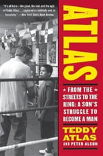 Atlas : From the Streets to the Ring: A Son's Struggle to Become a Man - Teddy Atlas