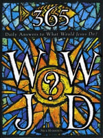365 WWJD : Daily Answers to What Would Jesus Do? - Nick Harrison