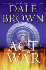 Act of War - Dale Brown