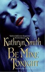 Be Mine Tonight : Brotherhood of Blood - Kathryn Smith