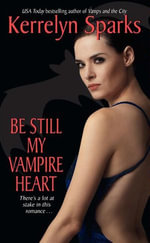 Be Still My Vampire Heart : Love at Stake - Kerrelyn Sparks