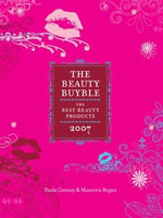 The Beauty Buyble : The Best Beauty Products of 2007 - Paula Conway