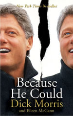 Because He Could - Dick Morris