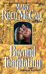 Beyond Temptation : The Templar Knights - Mary Reed McCall