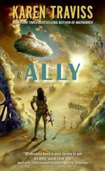 Ally : The Wess'har Wars - Karen Traviss