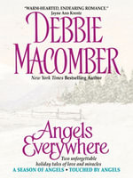 Angels Everywhere : An Angels Anthology - Debbie Macomber