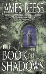 The Book of Shadows - James Reese