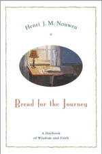 Bread for the Journey : A Daybook of Wisdom and Faith - Henri J. M. Nouwen
