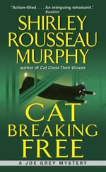 Cat Breaking Free : A Joe Grey Mystery - Shirley Rousseau Murphy