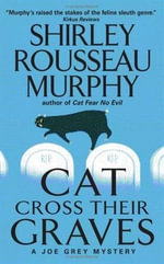 Cat Cross Their Graves : A Joe Grey Mystery - Shirley Rousseau Murphy