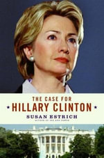 The Case for Hillary Clinton - Susan Estrich