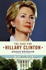 The Case for Hillary Clinton - Susan Estrich