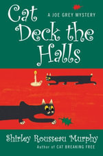 Cat Deck the Halls : A Joe Grey Mystery - Shirley Rousseau Murphy