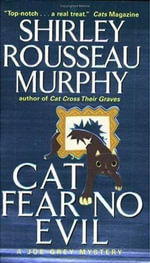 Cat Fear No Evil : Joe Grey Mystery Series - Shirley Rousseau Murphy