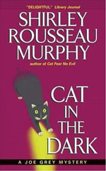 Cat in the Dark : A Joe Grey Mystery - Shirley Rousseau Murphy