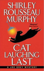 Cat Laughing Last : A Joe Grey Mystery - Shirley Rousseau Murphy