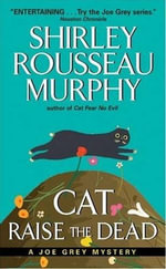 Cat Raise the Dead : A Joe Grey Mystery - Shirley Rousseau Murphy