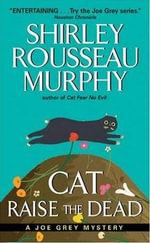 Cat Raise the Dead : A Joe Grey Mystery - Shirley Rousseau Murphy