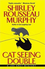 Cat Seeing Double : A Joe Grey Mystery - Shirley Rousseau Murphy