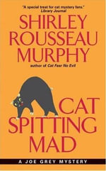 Cat Spitting Mad : A Joe Grey Mystery - Shirley Rousseau Murphy