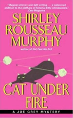 Cat Under Fire : A Joe Grey Mystery - Shirley Rousseau Murphy