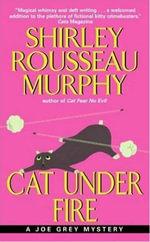 Cat Under Fire : A Joe Grey Mystery - Shirley Rousseau Murphy