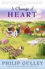 A Change of Heart : A Harmony Novel - Philip Gulley