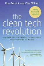 The Clean Tech Revolution : Winning and Profiting from Clean Energy - Ron Pernick