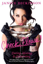 Check, Please! : Dating, Mating, and Extricating - Janice Dickinson