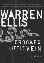 Crooked Little Vein : A Novel - Warren Ellis