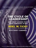 The Cycle of Leadership : How Great Leaders Teach Their Companies to Win - Noel M. Tichy