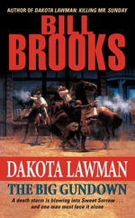 Dakota Lawman : The Big Gundown - Bill Brooks