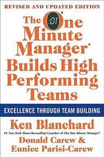 The One Minute Manager Builds High Performing Teams : New and Revised Edition - Ken Blanchard