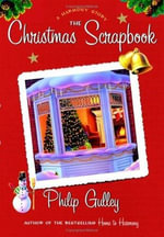 The Christmas Scrapbook : A Harmony Story - Philip Gulley