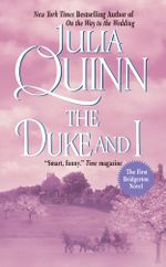 The Duke And I : Bridgertons - Julia Quinn
